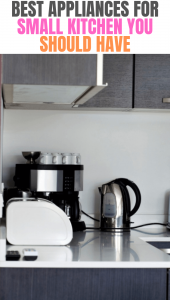 BEST APPLIANCES FOR SMALL KITCHEN YOU SHOULD HAVE