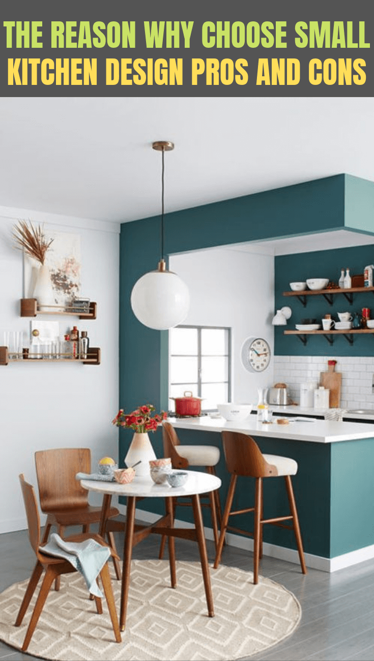 THE REASON WHY CHOOSE SMALL KITCHEN DESIGN PROS AND CONS