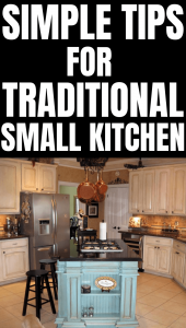 SIMPLE TIPS FOR TRADITIONAL SMALL KITCHEN