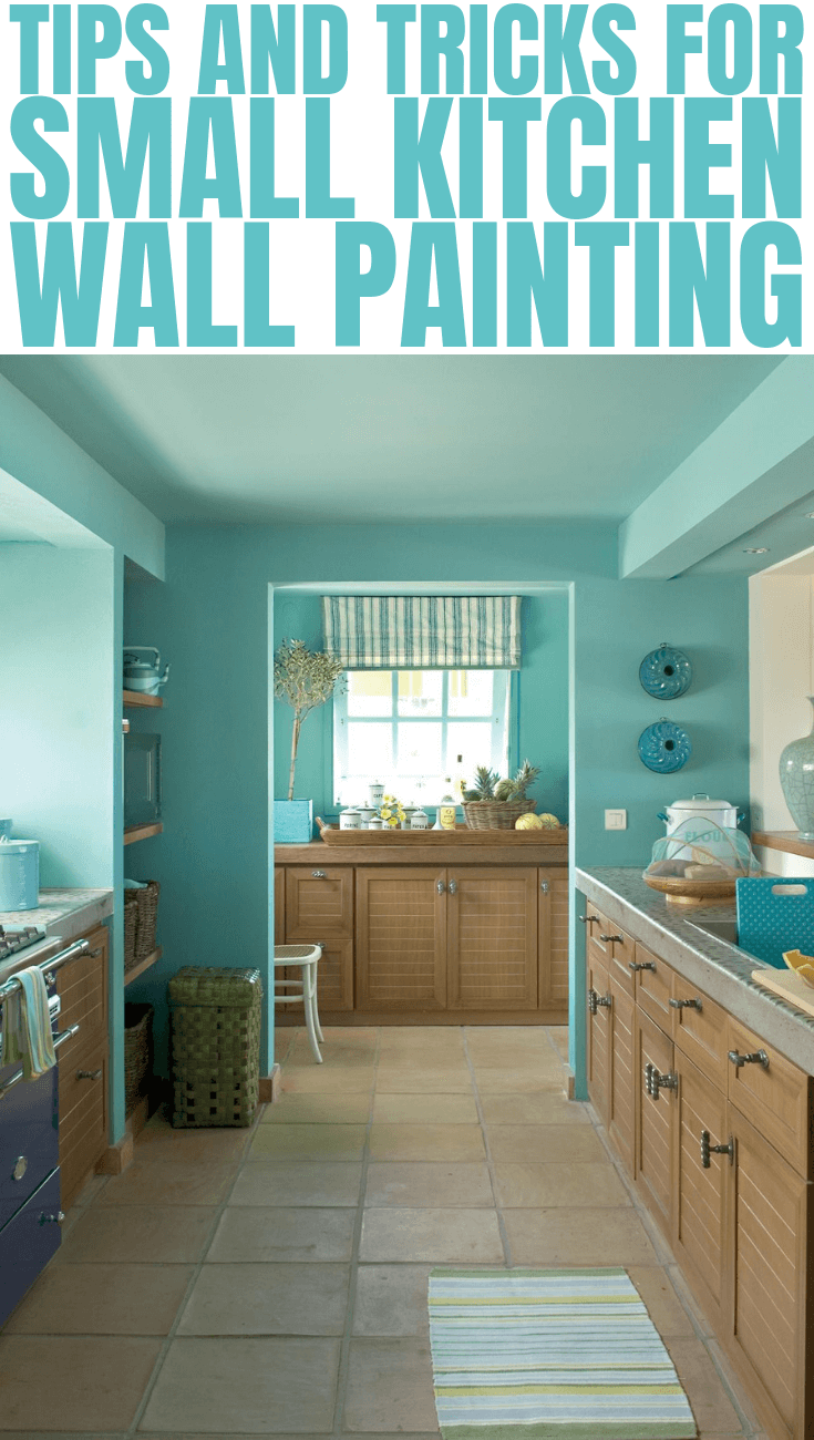 TIPS AND TRICKS FOR SMALL KITCHEN WALL PAINTING