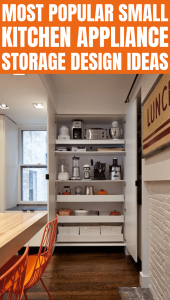 MOST POPULAR SMALL KITCHEN APPLIANCE STORAGE DESIGN IDEAS
