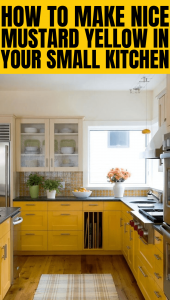 HOW TO MAKE NICE MUSTARD YELLOW IN YOUR SMALL KITCHEN