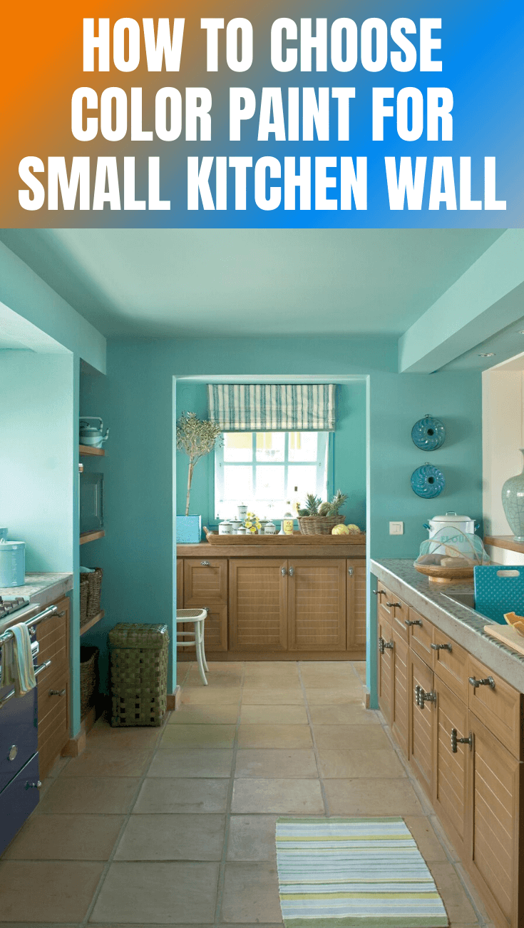 HOW TO CHOOSE COLOR PAINT FOR SMALL KITCHEN WALL